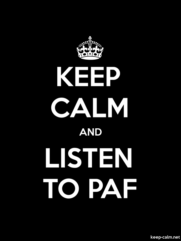 KEEP CALM AND LISTEN TO PAF - white/black - Default (600x800)