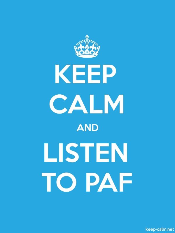 KEEP CALM AND LISTEN TO PAF - white/blue - Default (600x800)