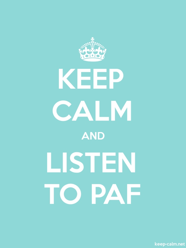 KEEP CALM AND LISTEN TO PAF - white/lightblue - Default (600x800)