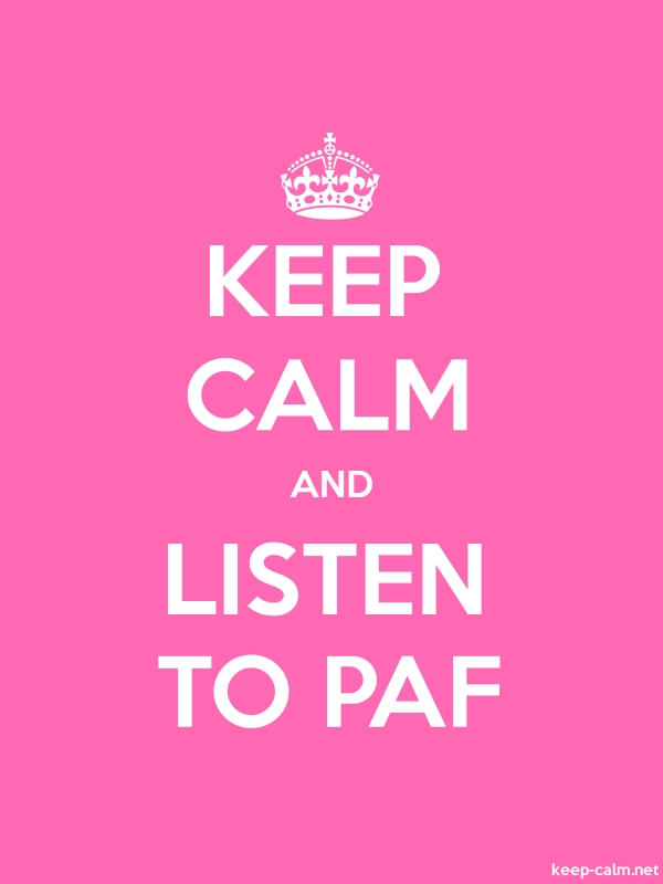 KEEP CALM AND LISTEN TO PAF - white/pink - Default (600x800)