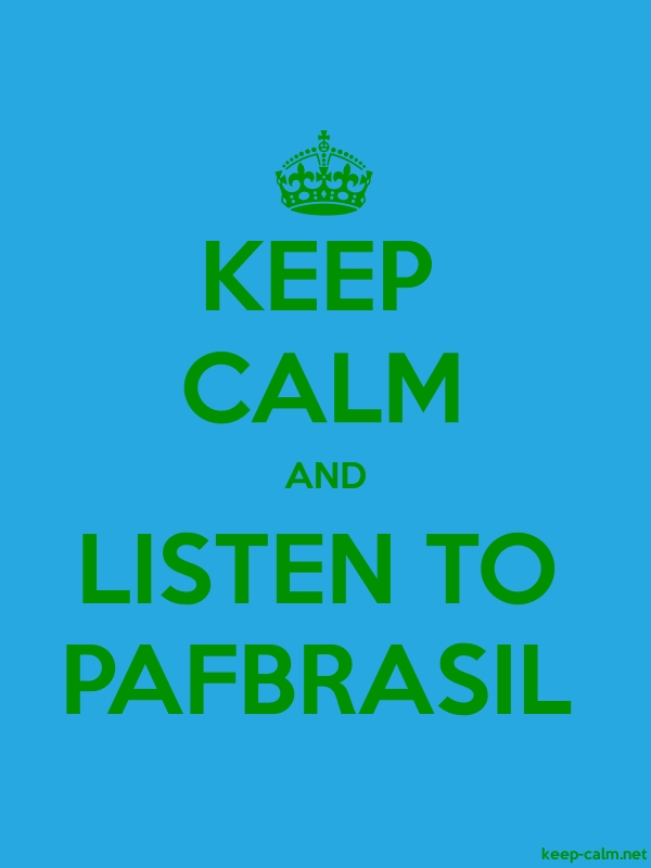 KEEP CALM AND LISTEN TO PAFBRASIL - green/blue - Default (600x800)