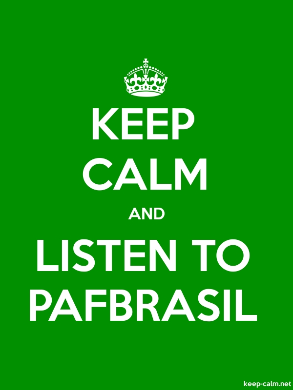 KEEP CALM AND LISTEN TO PAFBRASIL - white/green - Default (600x800)