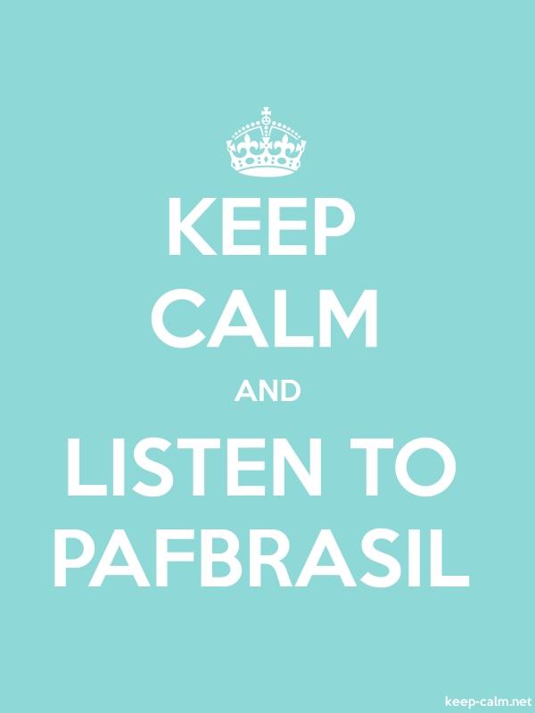 KEEP CALM AND LISTEN TO PAFBRASIL - white/lightblue - Default (600x800)
