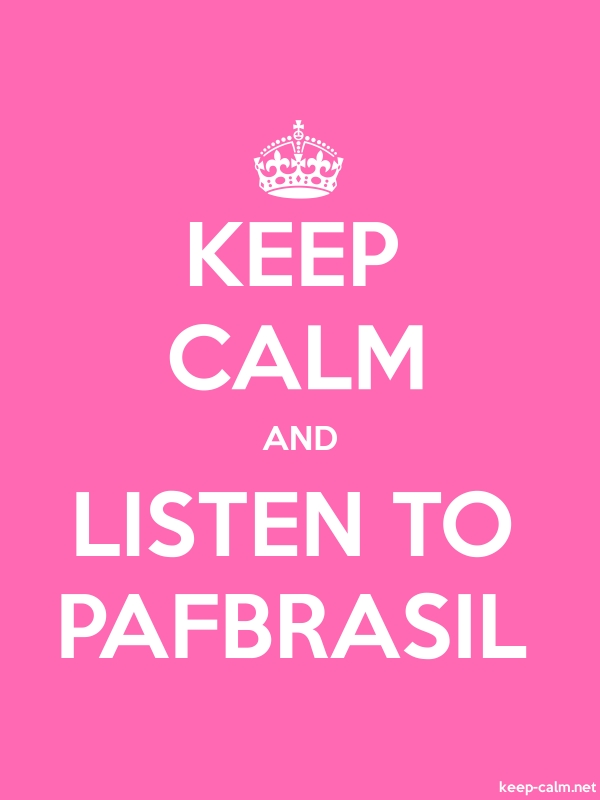 KEEP CALM AND LISTEN TO PAFBRASIL - white/pink - Default (600x800)