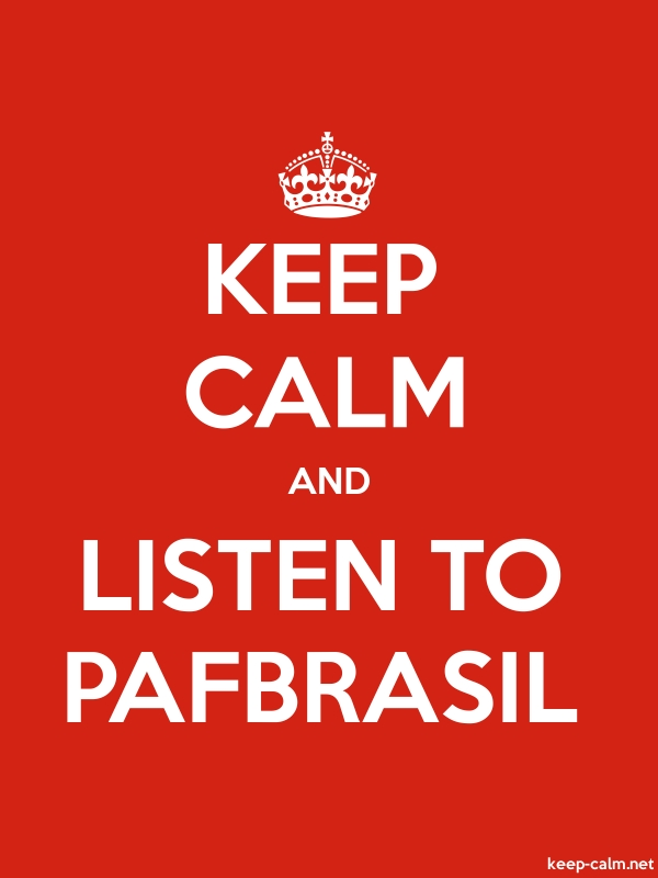 KEEP CALM AND LISTEN TO PAFBRASIL - white/red - Default (600x800)
