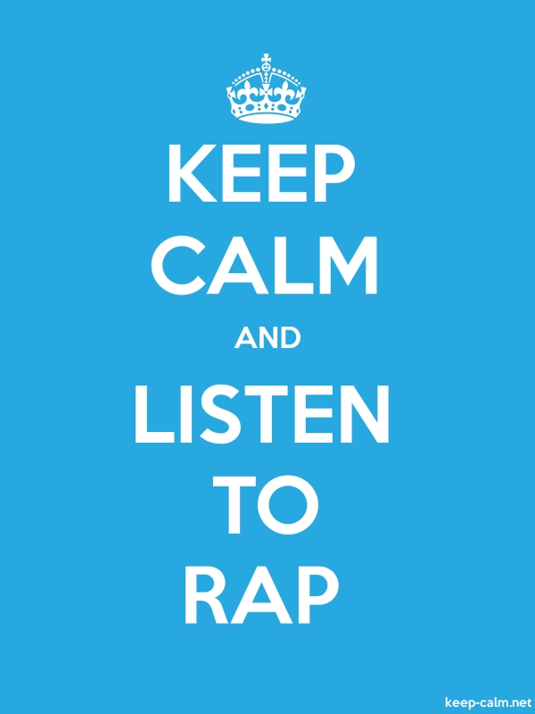 KEEP CALM AND LISTEN TO RAP - white/blue - Default (600x800)