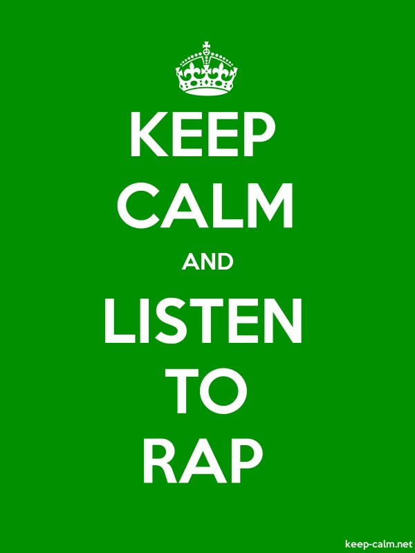 KEEP CALM AND LISTEN TO RAP - white/green - Default (600x800)