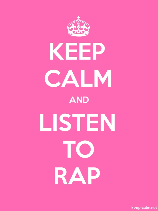 KEEP CALM AND LISTEN TO RAP - white/pink - Default (600x800)
