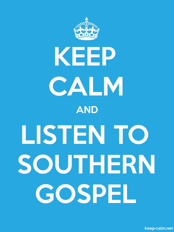 KEEP CALM AND LISTEN TO SOUTHERN GOSPEL - white/blue - Default (600x800)