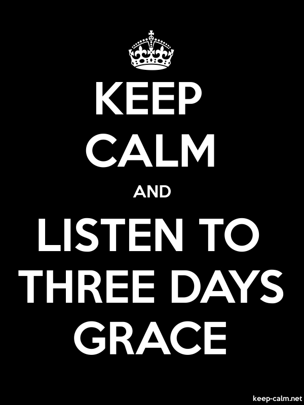 KEEP CALM AND LISTEN TO THREE DAYS GRACE - white/black - Default (600x800)