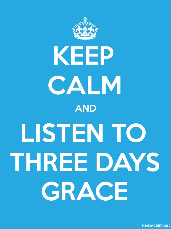 KEEP CALM AND LISTEN TO THREE DAYS GRACE - white/blue - Default (600x800)