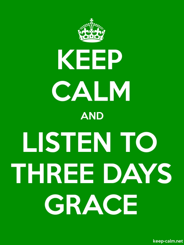 KEEP CALM AND LISTEN TO THREE DAYS GRACE - white/green - Default (600x800)