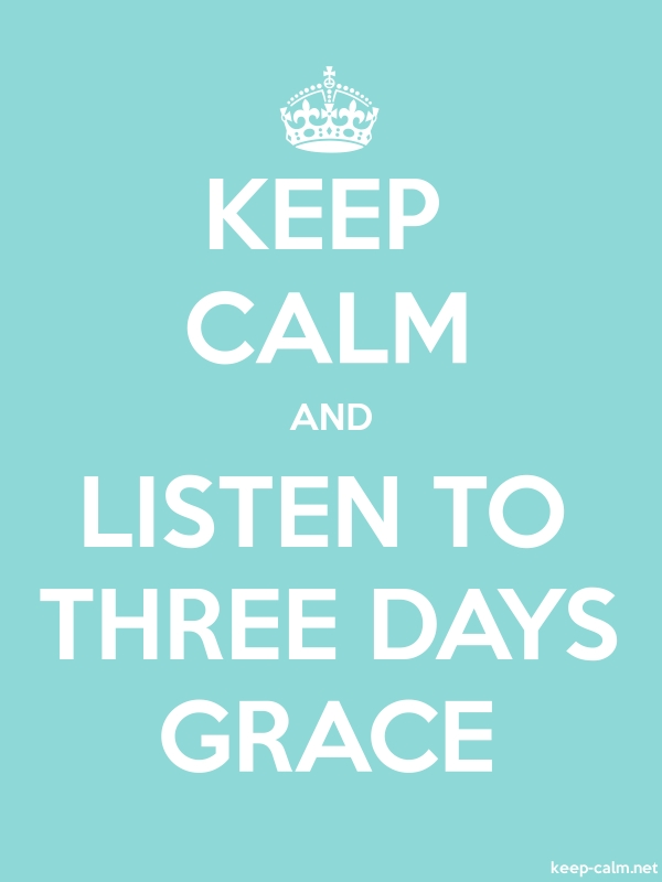 KEEP CALM AND LISTEN TO THREE DAYS GRACE - white/lightblue - Default (600x800)