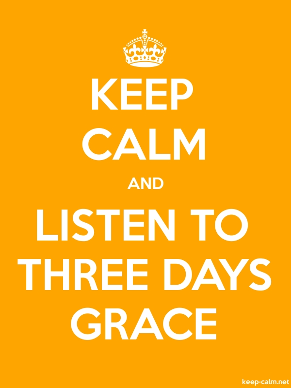 KEEP CALM AND LISTEN TO THREE DAYS GRACE - white/orange - Default (600x800)