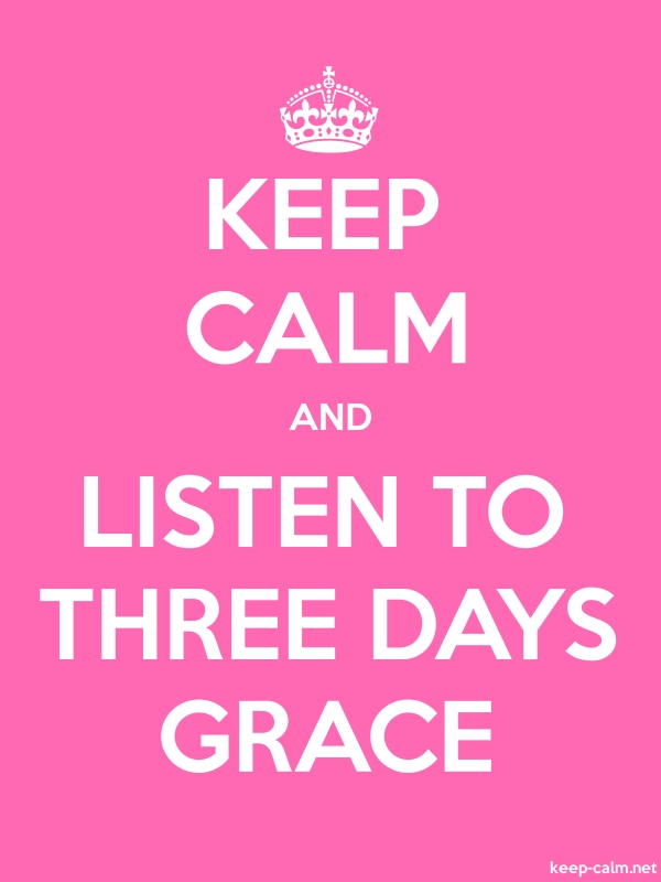 KEEP CALM AND LISTEN TO THREE DAYS GRACE - white/pink - Default (600x800)