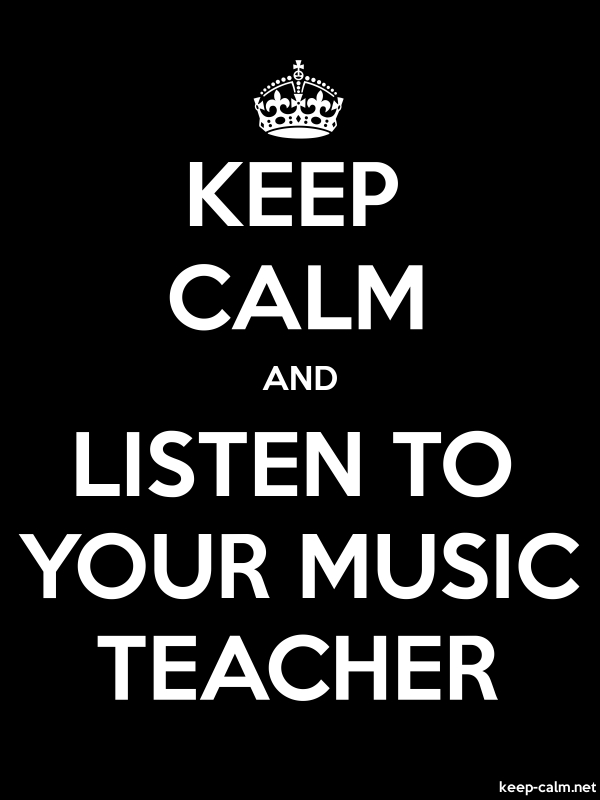 KEEP CALM AND LISTEN TO YOUR MUSIC TEACHER - white/black - Default (600x800)