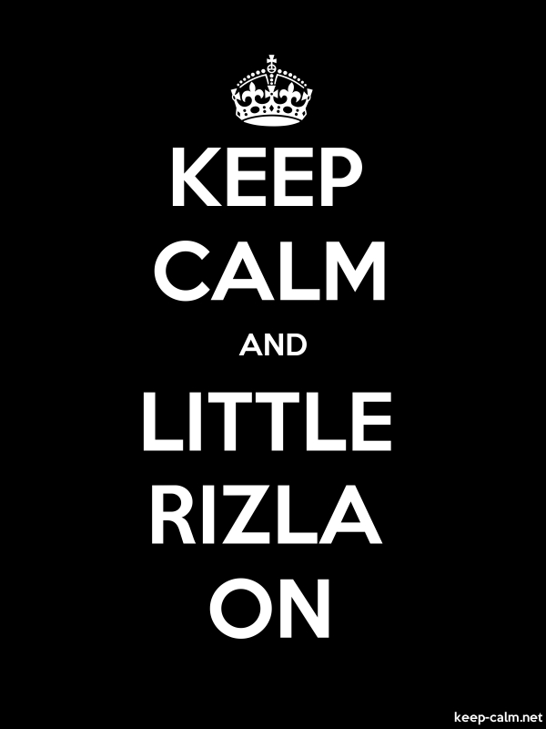 KEEP CALM AND LITTLE RIZLA ON - white/black - Default (600x800)