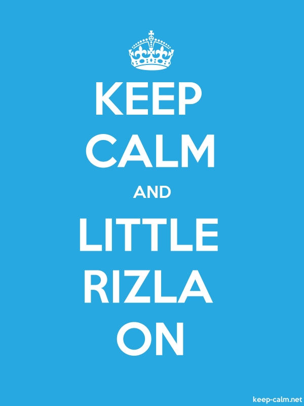 KEEP CALM AND LITTLE RIZLA ON - white/blue - Default (600x800)