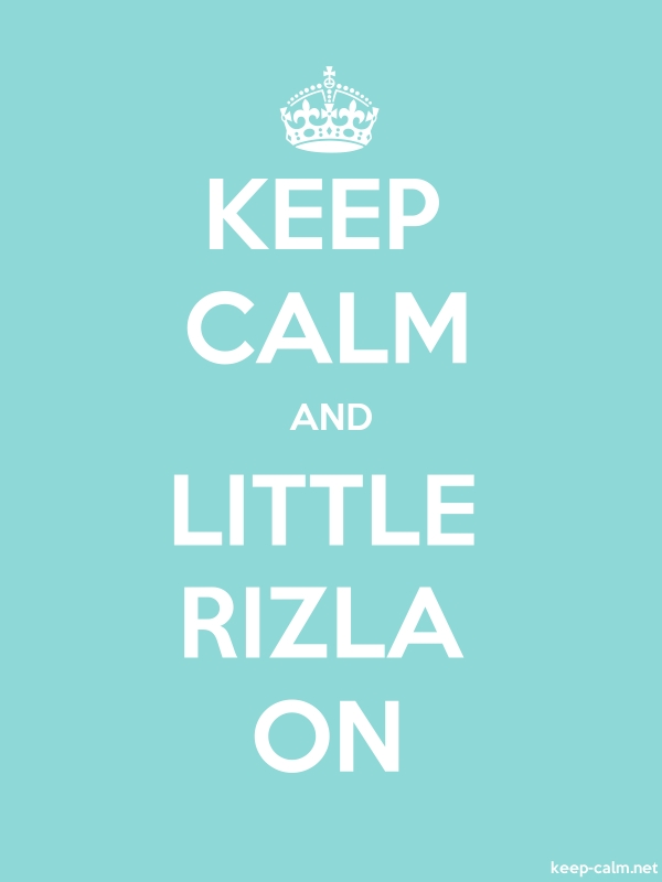 KEEP CALM AND LITTLE RIZLA ON - white/lightblue - Default (600x800)