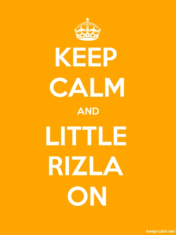 KEEP CALM AND LITTLE RIZLA ON - white/orange - Default (600x800)