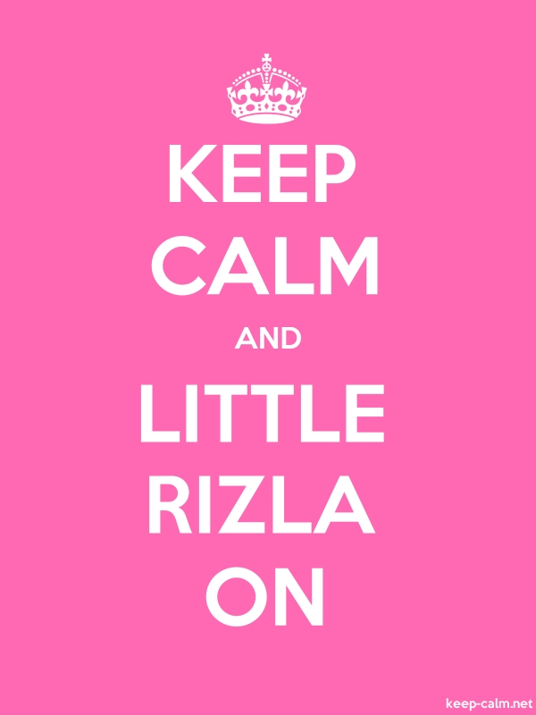 KEEP CALM AND LITTLE RIZLA ON - white/pink - Default (600x800)