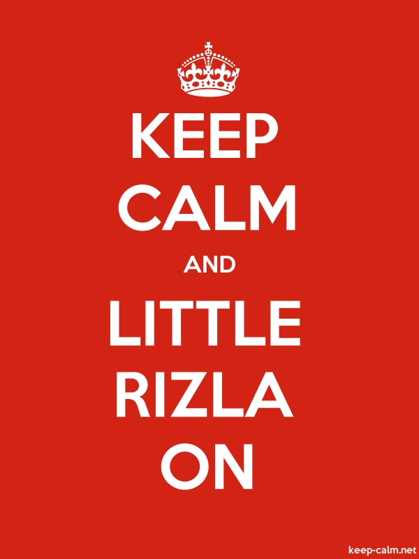 KEEP CALM AND LITTLE RIZLA ON - white/red - Default (600x800)