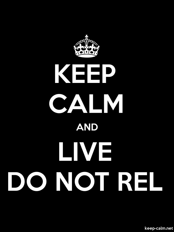 KEEP CALM AND LIVE DO NOT REL - white/black - Default (600x800)