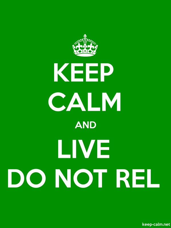 KEEP CALM AND LIVE DO NOT REL - white/green - Default (600x800)
