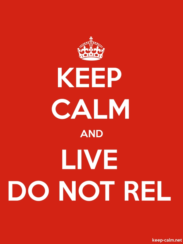 KEEP CALM AND LIVE DO NOT REL - white/red - Default (600x800)