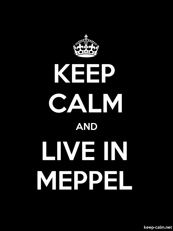 KEEP CALM AND LIVE IN MEPPEL - white/black - Default (600x800)