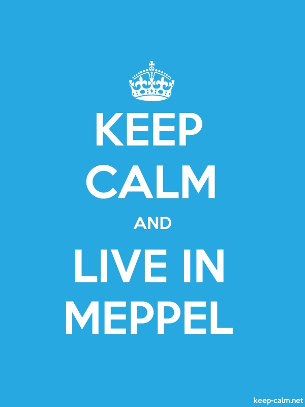 KEEP CALM AND LIVE IN MEPPEL - white/blue - Default (600x800)