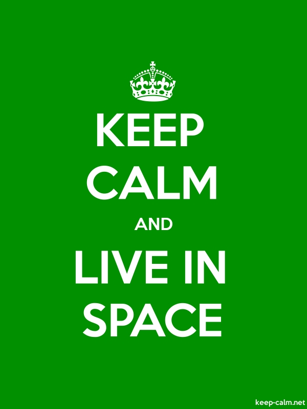 KEEP CALM AND LIVE IN SPACE - white/green - Default (600x800)