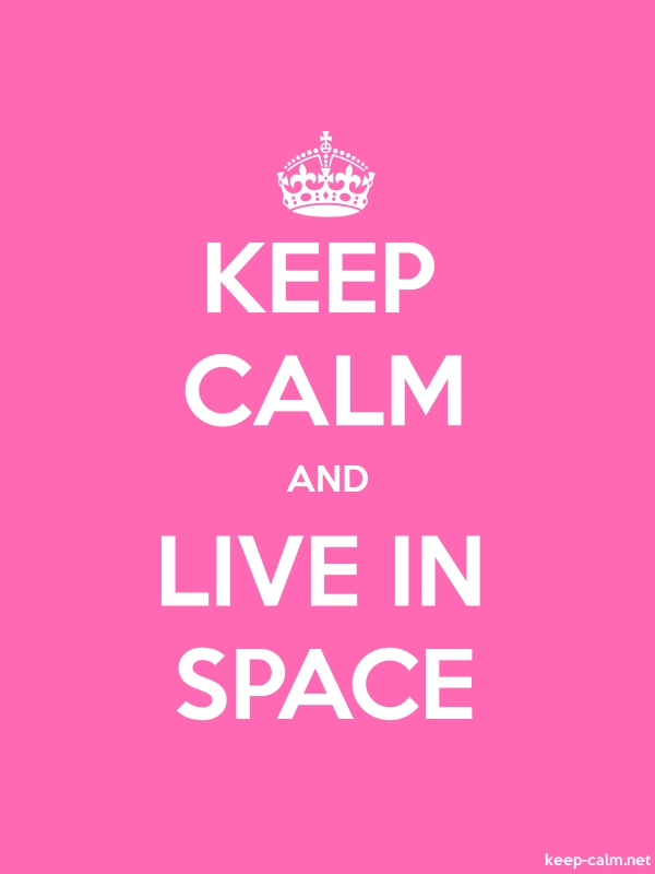 KEEP CALM AND LIVE IN SPACE - white/pink - Default (600x800)