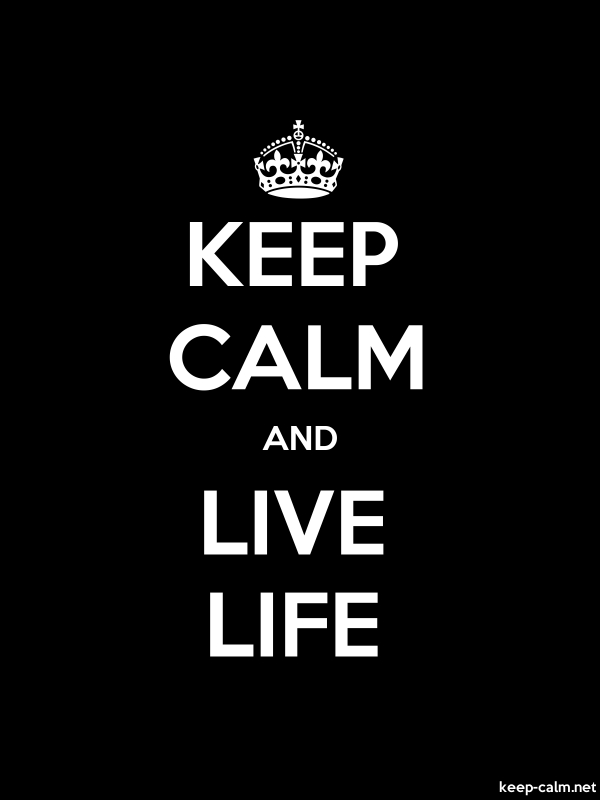 KEEP CALM AND LIVE LIFE - white/black - Default (600x800)