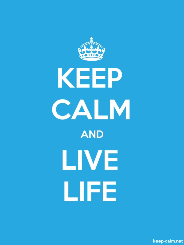 KEEP CALM AND LIVE LIFE - white/blue - Default (600x800)