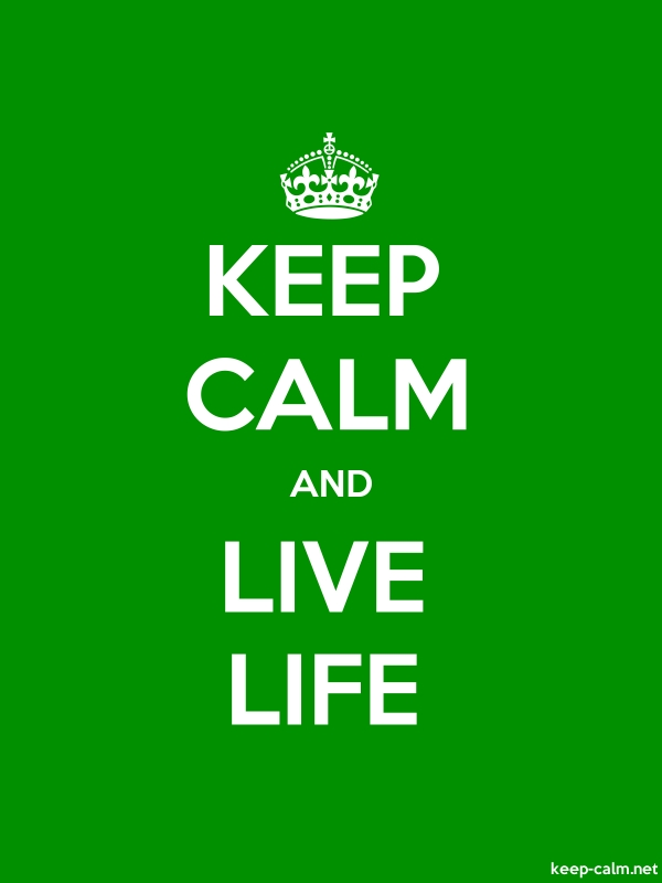 KEEP CALM AND LIVE LIFE - white/green - Default (600x800)
