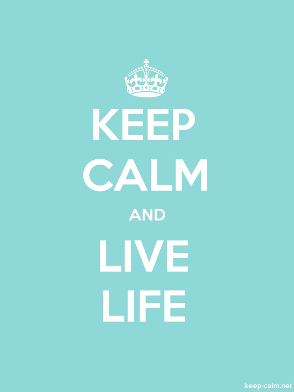 KEEP CALM AND LIVE LIFE - white/lightblue - Default (600x800)