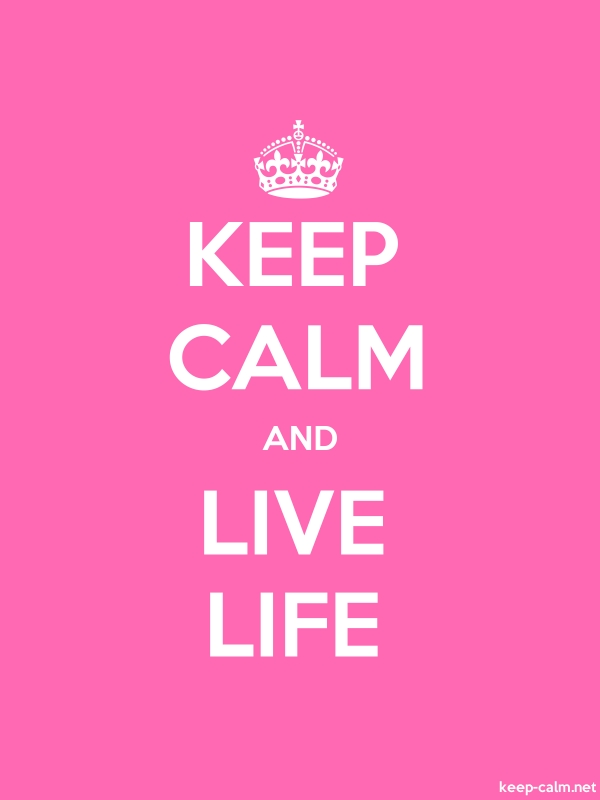 KEEP CALM AND LIVE LIFE - white/pink - Default (600x800)