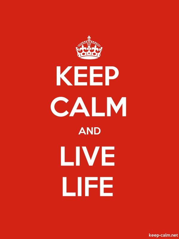 KEEP CALM AND LIVE LIFE - white/red - Default (600x800)