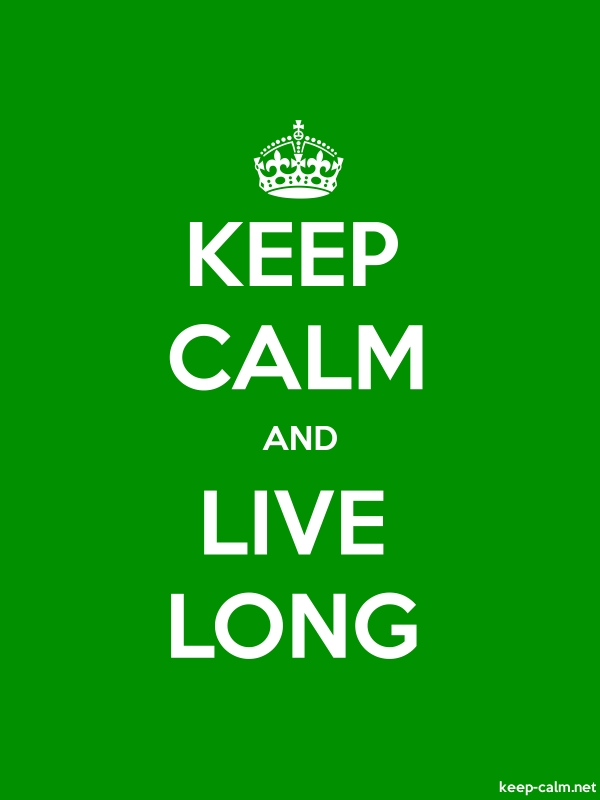 KEEP CALM AND LIVE LONG - white/green - Default (600x800)