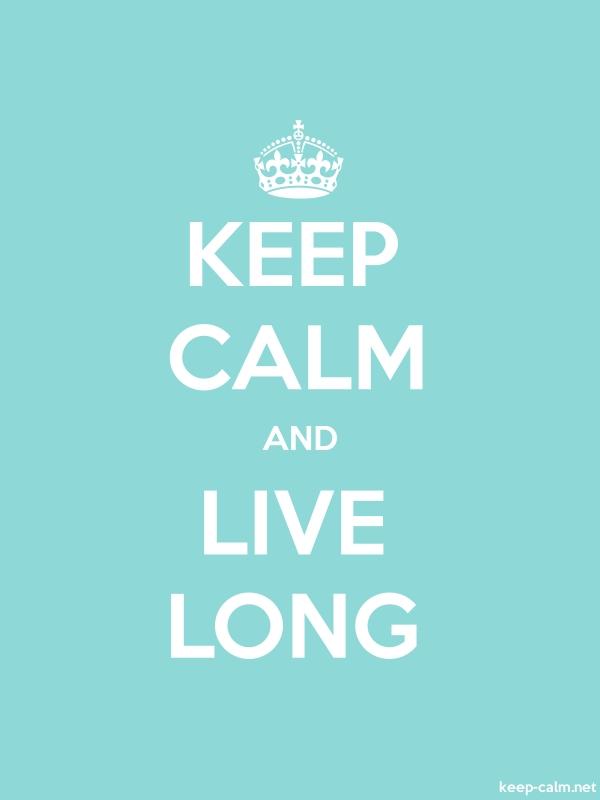 KEEP CALM AND LIVE LONG - white/lightblue - Default (600x800)