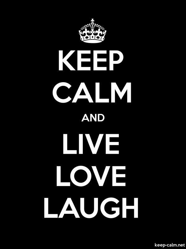 KEEP CALM AND LIVE LOVE LAUGH - white/black - Default (600x800)
