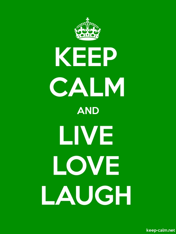 KEEP CALM AND LIVE LOVE LAUGH - white/green - Default (600x800)