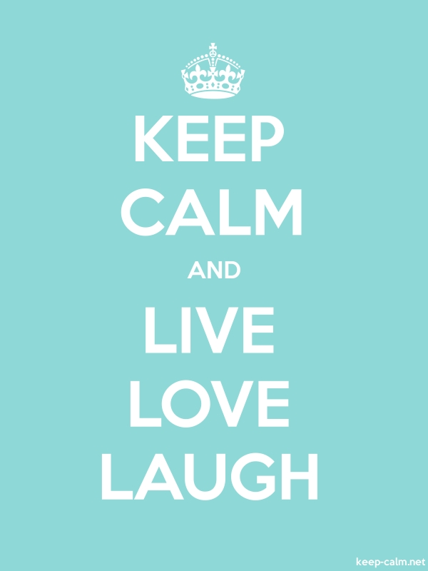 KEEP CALM AND LIVE LOVE LAUGH - white/lightblue - Default (600x800)