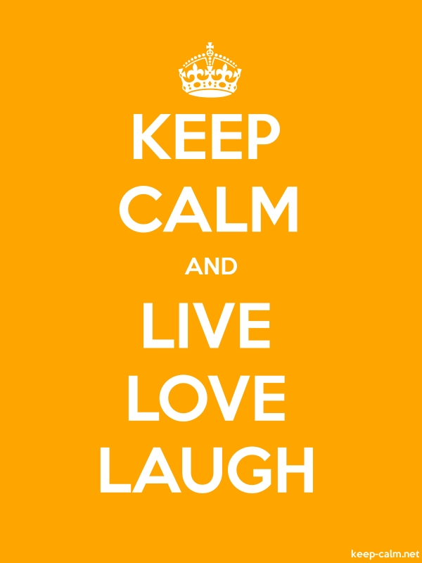 KEEP CALM AND LIVE LOVE LAUGH - white/orange - Default (600x800)