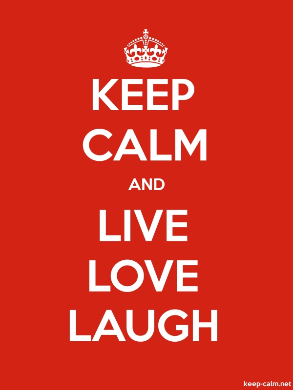KEEP CALM AND LIVE LOVE LAUGH - white/red - Default (600x800)