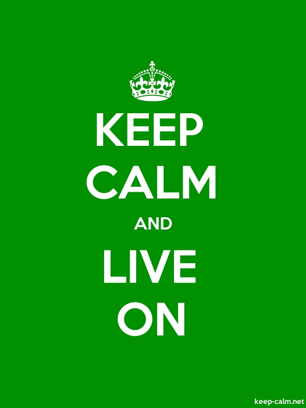 KEEP CALM AND LIVE ON - white/green - Default (600x800)