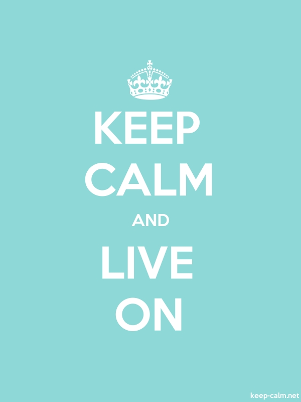KEEP CALM AND LIVE ON - white/lightblue - Default (600x800)