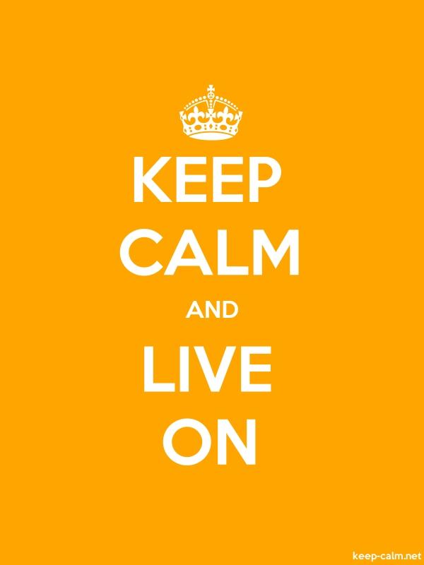 KEEP CALM AND LIVE ON - white/orange - Default (600x800)