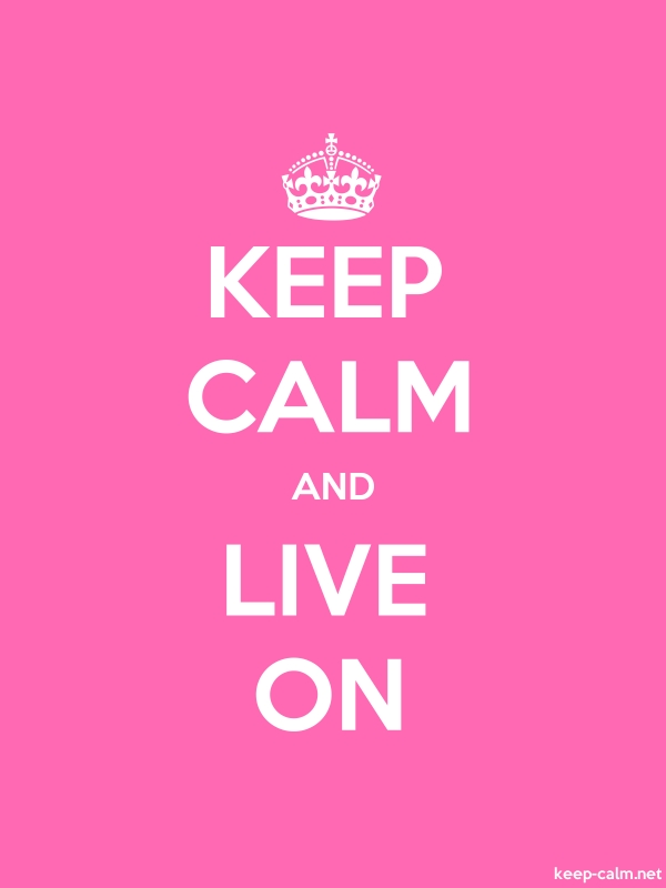 KEEP CALM AND LIVE ON - white/pink - Default (600x800)